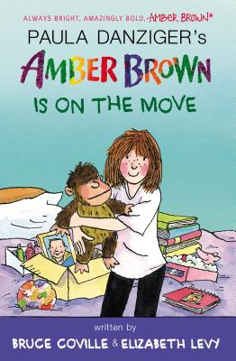 Amber Brown Is on the Move By Danziger, Paula (CRT)/ Coville, Bruce/ Levy, Elizabeth/ Lewis, Anthony (ILT)